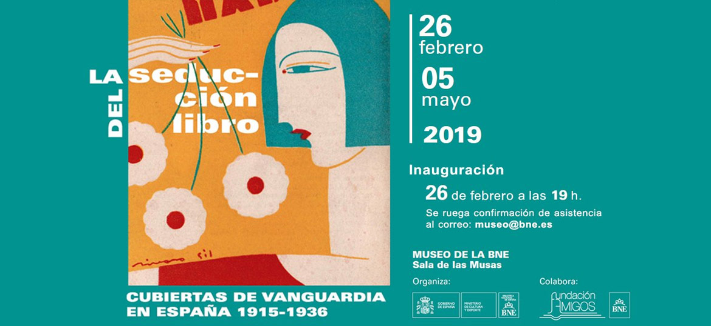 La seducción del libro. Cubiertas de vanguardia en España 1915-1936