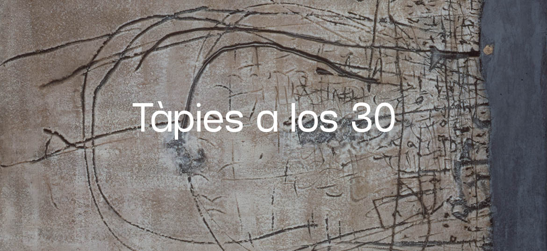 TÀPIES A LOS 30